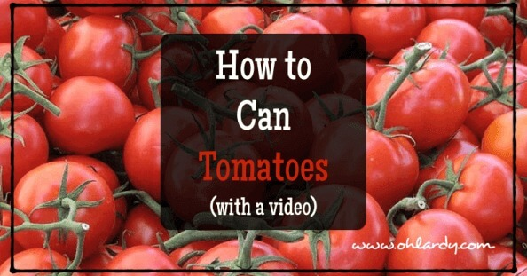 How to Can Tomatoes - www.ohlardy.com