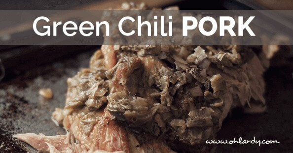 green chili pork - ohlardy.com