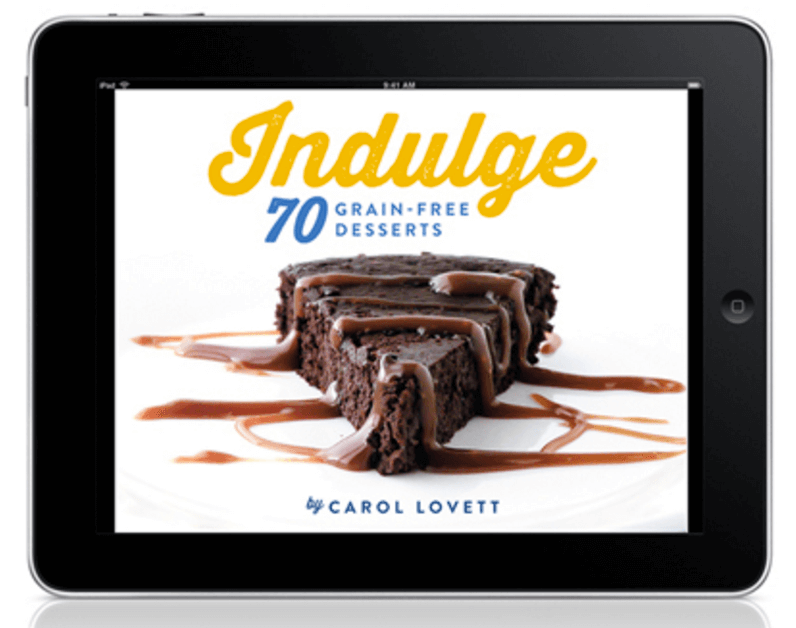 Indulge - Ditch the Wheat - Grain Free Cookbook