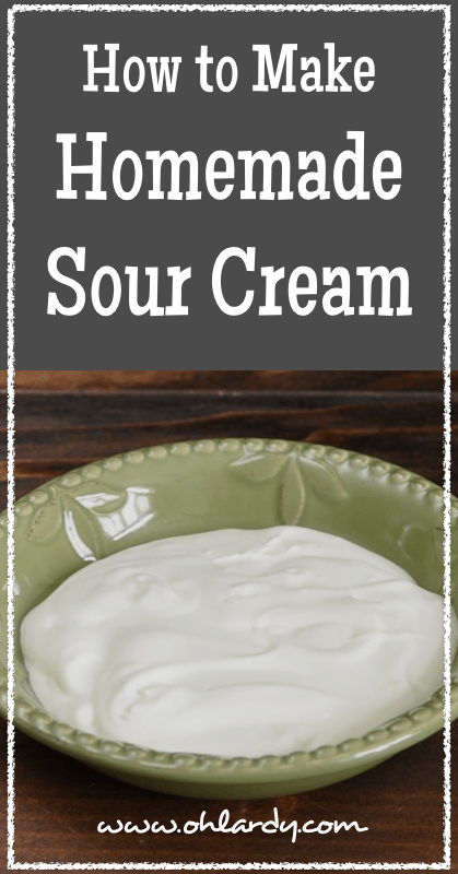 How to Make Homemade Sour Cream - www.ohlardy.com