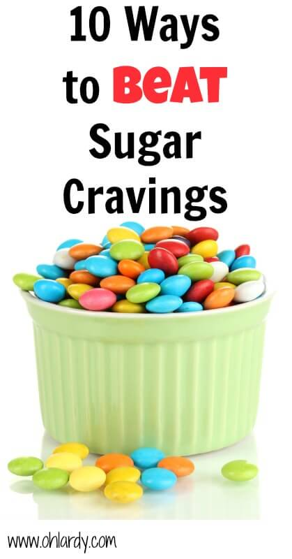 10 Tips to Beat Sugar Cravings - www.ohlardy.com