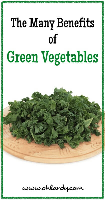 The Many Benefits of Green Vegetables (with a FREE printable) - www.ohlardy.com