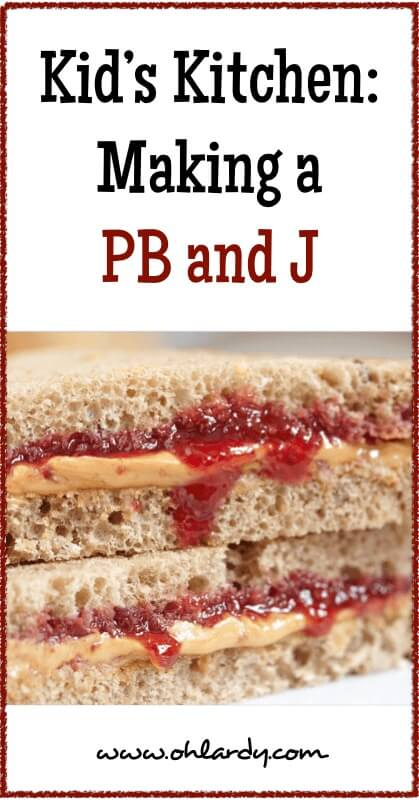 Kid's Kitchen: Making a PB and J - www.ohlardy.com