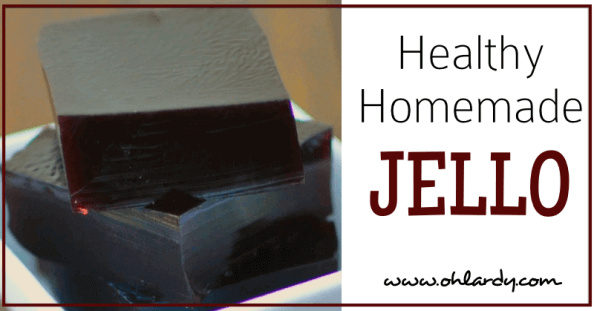 Healthy Homemade Jello - www.ohlardy.com