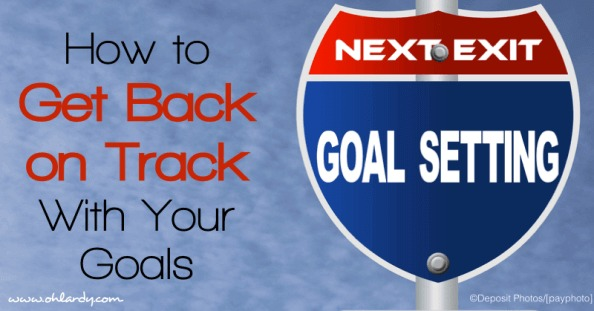 How to Get Back on Track with Your Goals