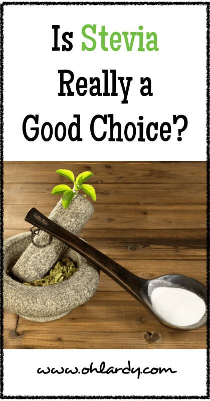 Is Stevia Really a Good Choice? - www.ohlardy.com