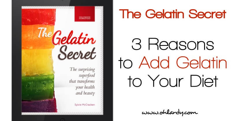 3 Reasons to Add Gelatin To Your Diet