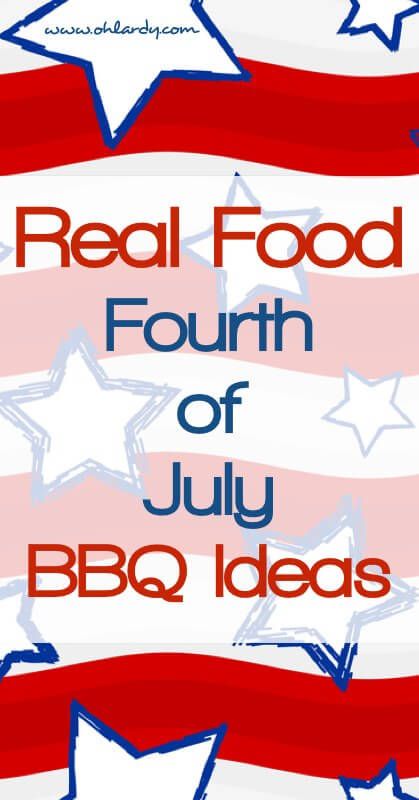 Real Food Fourth of July BBQ Ideas