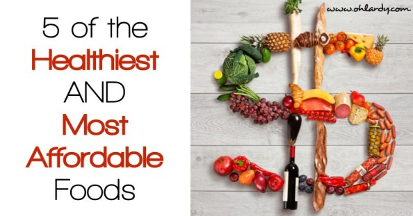 5 of the Healthiest and Most Affordable Foods