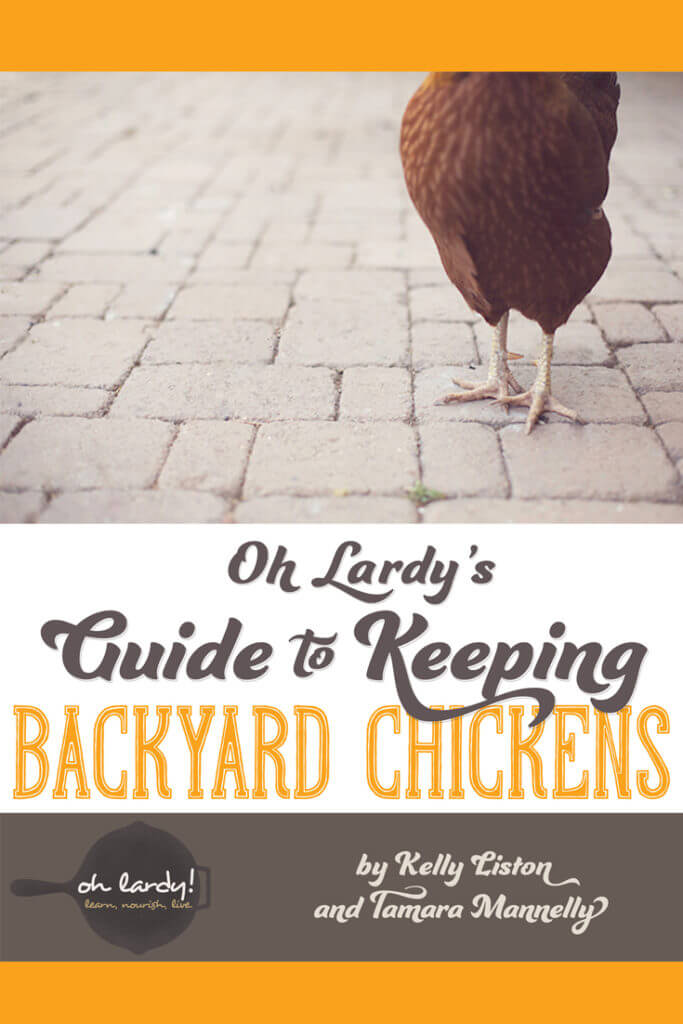 Oh Lardy's Guide to Keeping Backyard Chickens