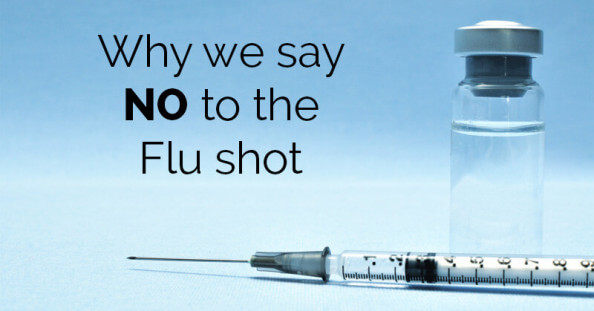 Why we say NO to the flu shot - ohlardy.com