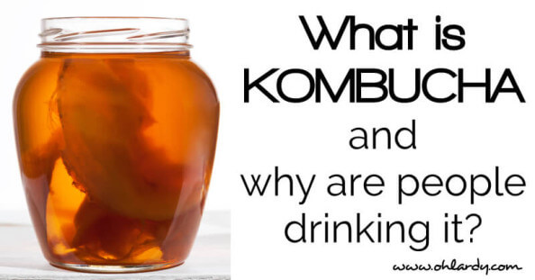 What is kombucha and why would people drink this?