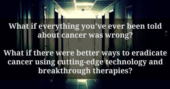 What if Everything You Were Told About Cancer Was Wrong?