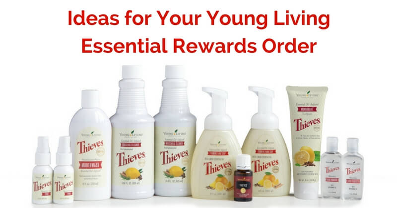Ideas for Your Young Living Essential Rewards Order