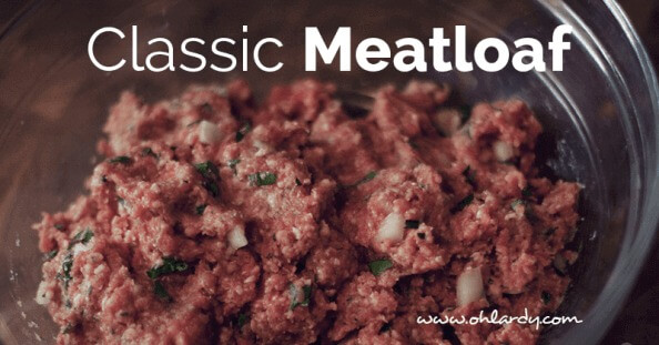 classic meatloaf - ohlardy.com
