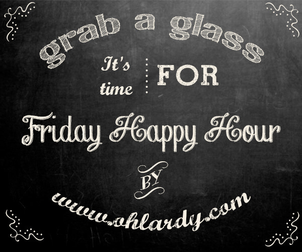 Friday Happy Hour - www.ohlardy.com