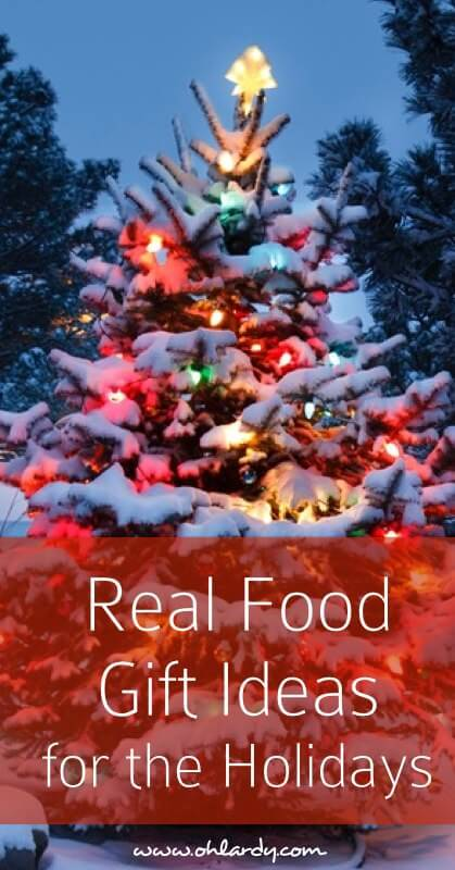Real Food Gift Ideas for the Holidays