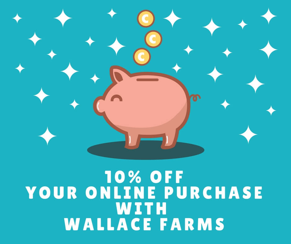 10% off Your Online Purchase with Wallace Farms