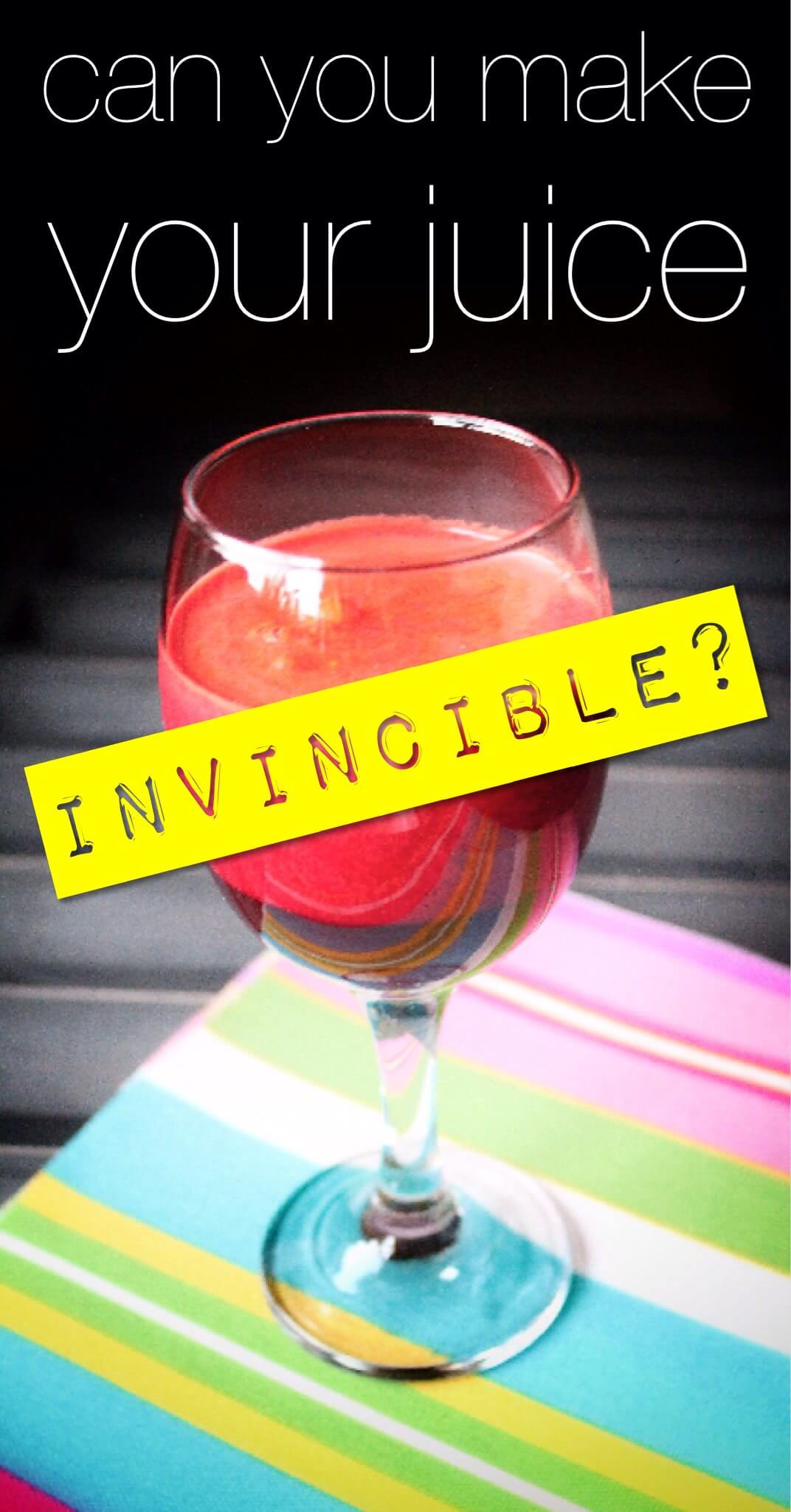 Make Your Juice Invincible - www.ohlardy.com