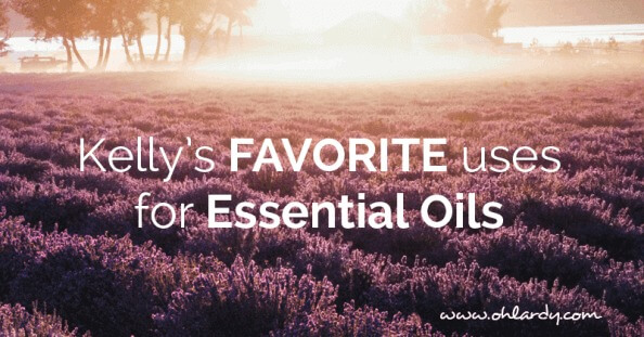 Kelly's Favorite uses for Essential oils - ohlardy.com