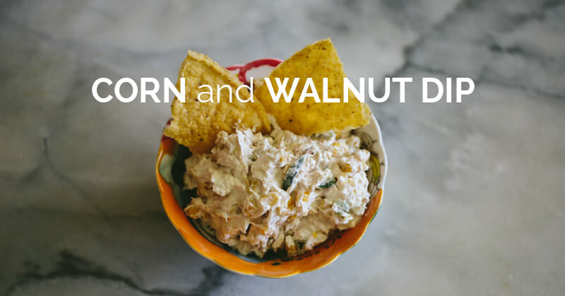 corn and walnut dip - ohlardy.com