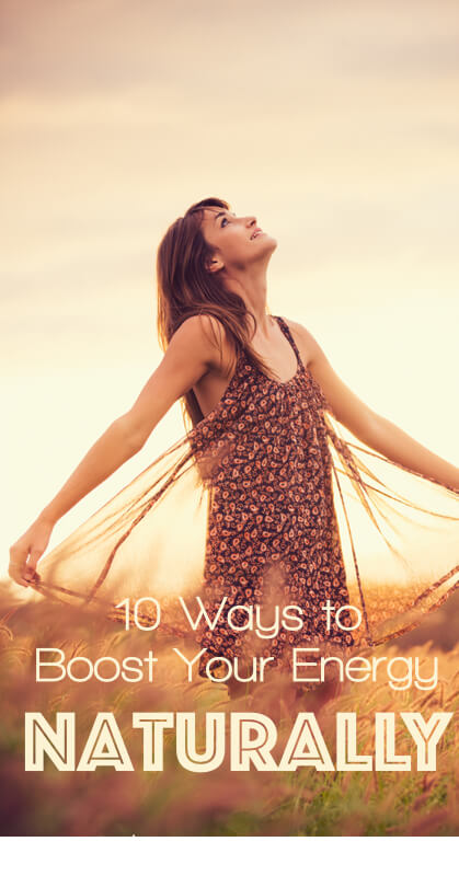 10 Ways to Boost Your Energy Naturally