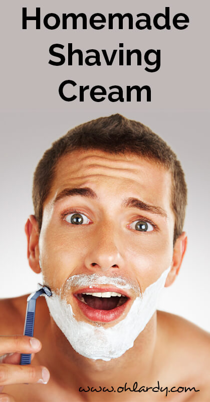 Homemade Shaving Cream - ohlardy.com