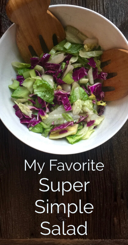 My Favorite Super Simple Salad