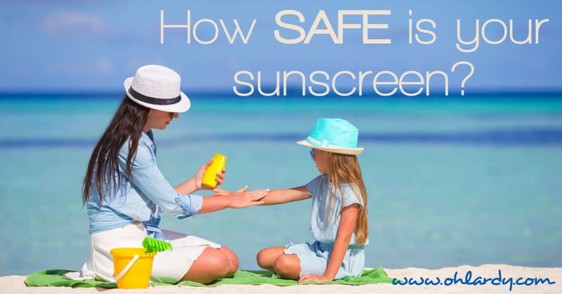 How Safe is Your Sunscreen? Read About My Favorite Sunscreens with SAFER Ingredients! - www.ohlardy.com
